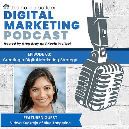 Vithya Kuckreja | Home Builder Digital Marketing Podcast
