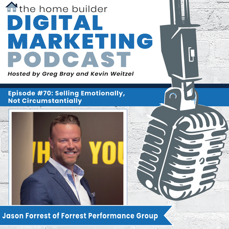 Selling Emotionally, Not Circumstantially - Jason Forrest