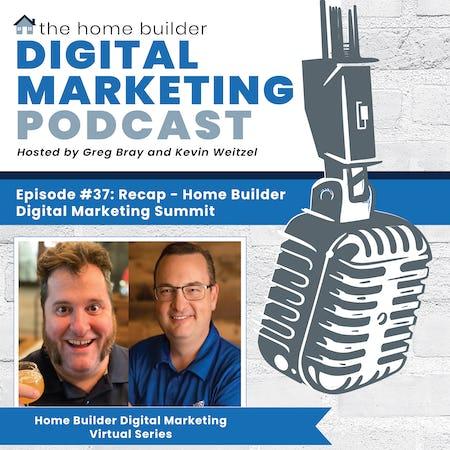 Recap - Home Builder Digital Marketing Summit