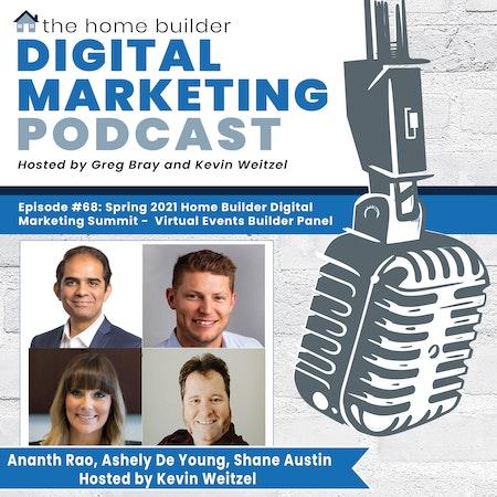 Spring 2021 Home Builder Digital Marketing Summit - Virtual Events Builder Panel