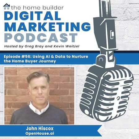 Using AI & Data to Nurture the Home Buyer Journey - John Hiscox