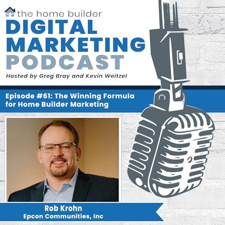 The Winning Formula for Home Builder Marketing - Rob Krohn