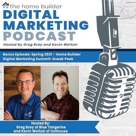 Bonus Episode: Home Builder Digital Marketing Summit: Sneak Peek