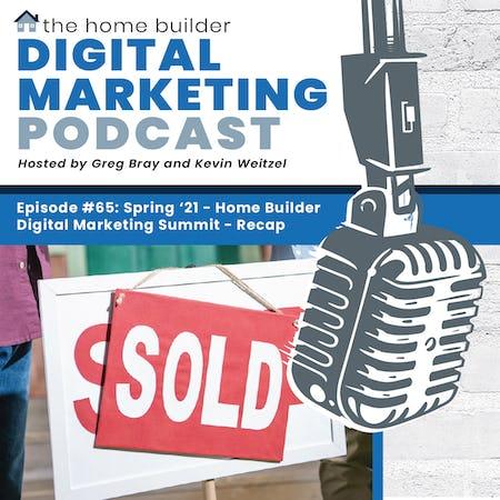 Spring 2021 Home Builder Digital Marketing Summit - Recap